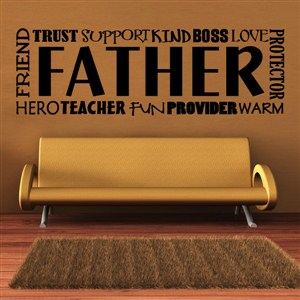 Father friend trust support boss kind love protector - Vinyl Wall Decal - Wall Quote - Wall Decor