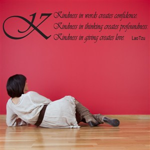 Kindness is words creates confidence. -Lao Tzu - Vinyl Wall Decal - Wall Quote - Wall Decor
