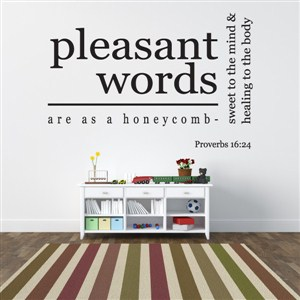 Pleasant words are as a honecomb - Proverbs 16:24 - Vinyl Wall Decal - Wall Quote - Wall Decor