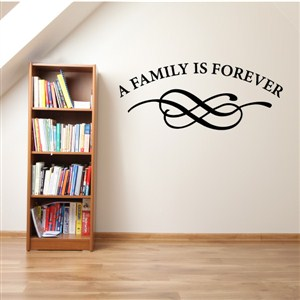 A family is forever - Vinyl Wall Decal - Wall Quote - Wall Decor