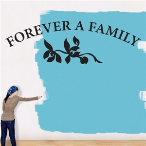 Forever a family - Vinyl Wall Decal - Wall Quote - Wall Decor