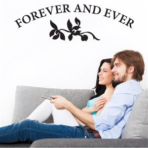 Forever and ever - Vinyl Wall Decal - Wall Quote - Wall Decor