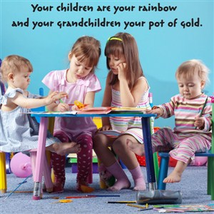 Your children are your rainbow and your grandchildren your pot of gold. - Vinyl Wall Decal - Wall Quote - Wall Decor