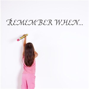 Remember when… - Vinyl Wall Decal - Wall Quote - Wall Decor