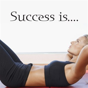 Success is…. - Vinyl Wall Decal - Wall Quote - Wall Decor