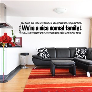 We're a nice normal family - Vinyl Wall Decal - Wall Quote - Wall Decor