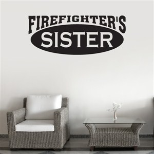 Firefighter's sister - Vinyl Wall Decal - Wall Quote - Wall Decor