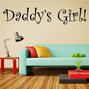 Daddy's girl! - Vinyl Wall Decal - Wall Quote - Wall Decor