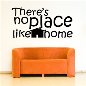 There's no place like home - Vinyl Wall Decal - Wall Quote - Wall Decor