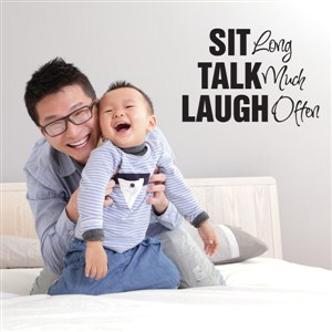 Sit long talk much laugh often - Vinyl Wall Decal - Wall Quote - Wall Decor