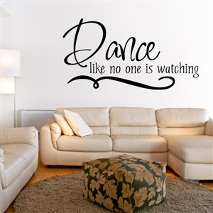 Dance like no one is watching - Vinyl Wall Decal - Wall Quote - Wall Decor