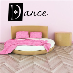 Dance - Vinyl Wall Decal - Wall Quote - Wall Decor