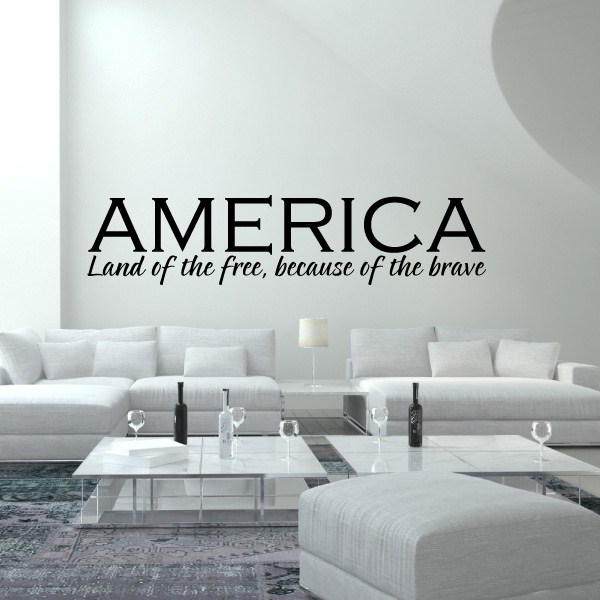 America Land Of The Free Because Of The Brave Vinyl Wall Decal Wall Quote Wall Décor