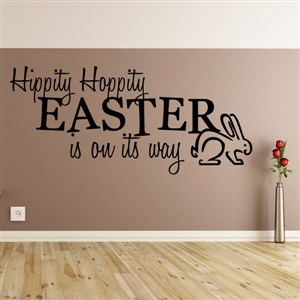 Hippity hoppity easter is on its way - Vinyl Wall Decal - Wall Quote - Wall Decor