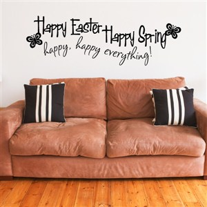 Happy Easter Happy Spring happy, happy everything! - Vinyl Wall Decal - Wall Quote - Wall Decor