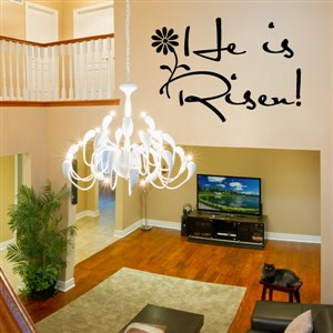 He is Risen! - Vinyl Wall Decal - Wall Quote - Wall Decor
