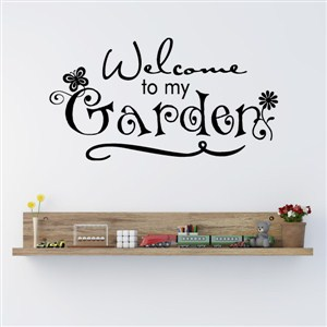 Welcome to my gardens - Vinyl Wall Decal - Wall Quote - Wall Decor