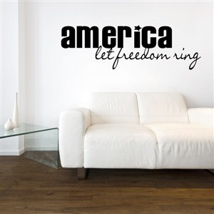 America let freedom ring - Vinyl Wall Decal - Wall Quote - Wall Decor