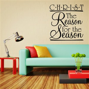 Christ the reason for the season - Vinyl Wall Decal - Wall Quote - Wall Decor