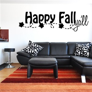 Happy Fall y'all - Vinyl Wall Decal - Wall Quote - Wall Decor