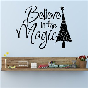 Believe in the magic - Vinyl Wall Decal - Wall Quote - Wall Decor