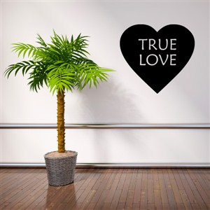 True Love - Vinyl Wall Decal - Wall Quote - Wall Decor