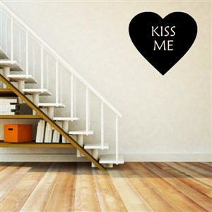 Kiss Me - Vinyl Wall Decal - Wall Quote - Wall Decor