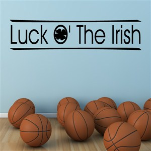 Luck O' The Irish - Vinyl Wall Decal - Wall Quote - Wall Decor