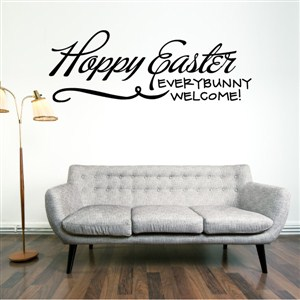 Happy Easter Everybunny welcome! - Vinyl Wall Decal - Wall Quote - Wall Decor
