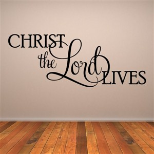 Christ the lord lives - Vinyl Wall Decal - Wall Quote - Wall Decor