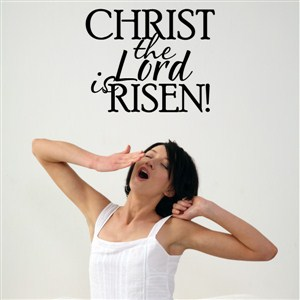 Christ the lord is risen! - Vinyl Wall Decal - Wall Quote - Wall Decor