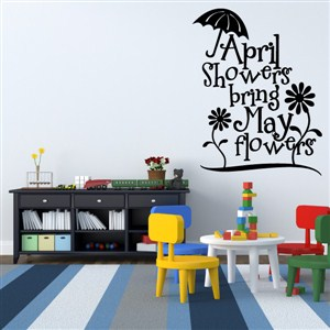 April showers bring may flowers - Vinyl Wall Decal - Wall Quote - Wall Decor
