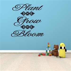 Plant Grow Bloom - Vinyl Wall Decal - Wall Quote - Wall Decor