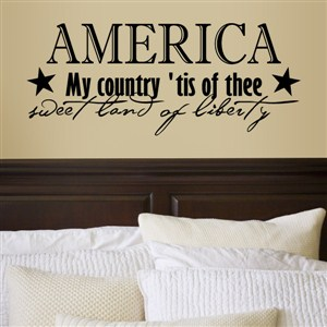 America my country 'tis of thee sweet land of liberty - Vinyl Wall Decal - Wall Quote - Wall Decor
