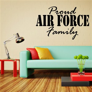 Proud Air Force Family - Vinyl Wall Decal - Wall Quote - Wall Decor