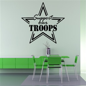 Support our troops - Vinyl Wall Decal - Wall Quote - Wall Decor