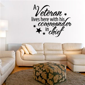 A veteran lives here with his commander in chief - Vinyl Wall Decal - Wall Quote - Wall Decor