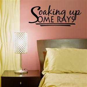Saoking up some rays - Vinyl Wall Decal - Wall Quote - Wall Decor