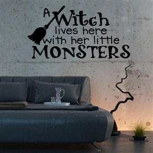 A witch lives here with her little monsters - Vinyl Wall Decal - Wall Quote - Wall Decor