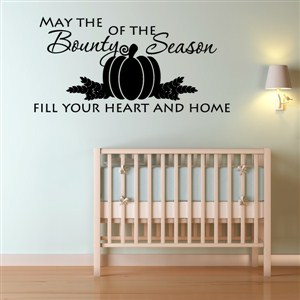 May the beauty of the season fill your heart and home - Vinyl Wall Decal - Wall Quote - Wall Decor