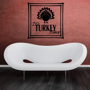 It's turkey time - Vinyl Wall Decal - Wall Quote - Wall Decor