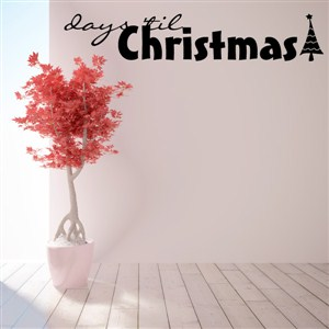 Days 'til Christmas - Vinyl Wall Decal - Wall Quote - Wall Decor