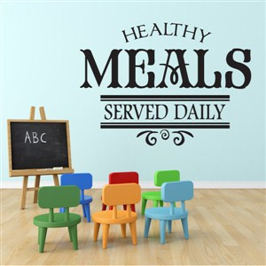 Healthy meals served daily - Vinyl Wall Decal - Wall Quote - Wall Decor