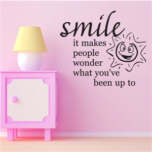 Smile it makes people wonder what you've been up to - Vinyl Wall Decal - Wall Quote - Wall Decor