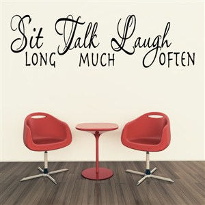 Sit Talk Laugh - Vinyl Wall Decal - Wall Quote - Wall Decor