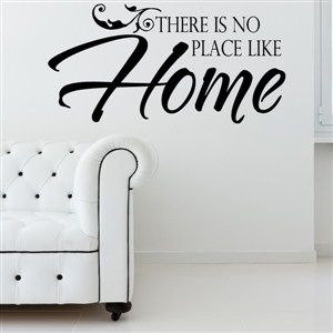 There is no place like home - Vinyl Wall Decal - Wall Quote - Wall Decor