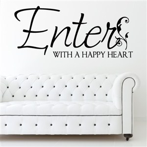 Enter with a happy heart - Vinyl Wall Decal - Wall Quote - Wall Decor