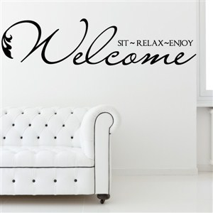 Welcome Sit Relax Enjoy - Vinyl Wall Decal - Wall Quote - Wall Decor