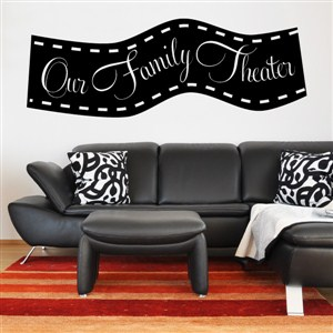 Our family theater - Vinyl Wall Decal - Wall Quote - Wall Decor