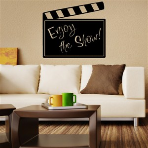 Enjoy the show! - Vinyl Wall Decal - Wall Quote - Wall Decor